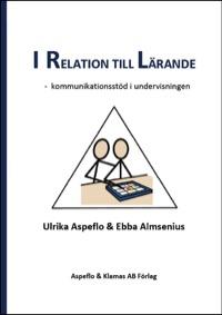I relation till lärande :  kommunikationsstöd i undervisningen