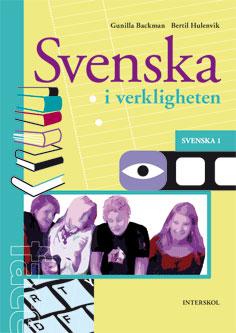 Svenska i verkligheten Elevbok - Svenska 1a GY 2011