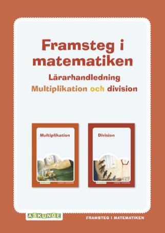 Framsteg / Lärarhandledning Multiplikation och division