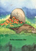 Eriks mamma dör