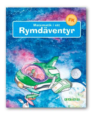 Matematik i ett rymdäventyr - Förskoleklass - elevbok