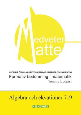 Medveten matte Algebra och ekvationer årskurs 7-9