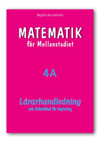 Matematik för Mellanstadiet 4A Lärarhandledning och Arbetsblad (inkl. kop.underlag)
