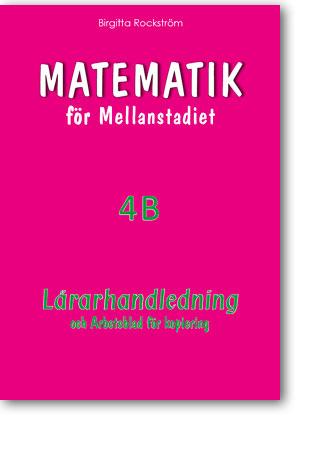 Matematik för Mellanstadiet 4B Lärarhandledning och Arbetsblad (inkl. kop.underlag)