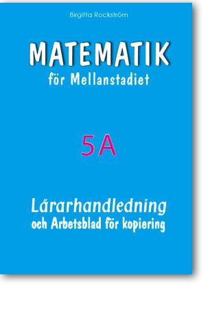 Matematik för Mellanstadiet 5A Lärarhandledning och Arbetsblad för kopiering