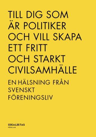 Till dig som är politiker och vill skapa ett fritt och starkt civilsamhälle - en hälsning från svenskt föreningsliv