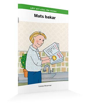 Lätt att läsa för vuxna (grön): Mats bakar