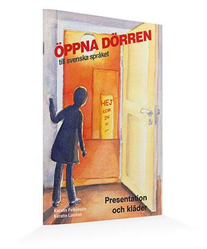 Öppna dörren till svenska språket - Presentation och kläder