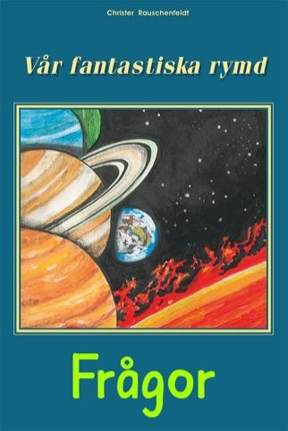 Vår fantastiska rymd, frågor