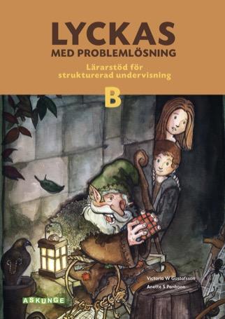 Lyckas med problemlösning B Lärarstöd för strukturerad undervisning inkl affisch