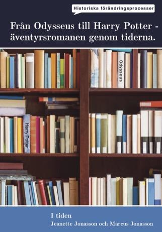 I tiden - Från Odysseus till Harry Potter, äventyrsromanen genom tiderna