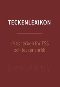 Teckenlexikon 1700 tecken för TSS och teckenspråk uppl 2