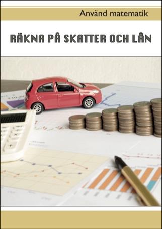 Använd matematik - Räkna på skatter och lån