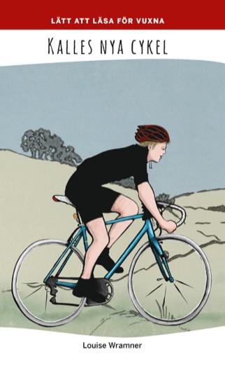 Lätt att läsa för vuxna (röd): Kalles nya cykel