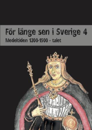 För länge sen i Sverige 4 - Medeltiden 1300-1500-tal