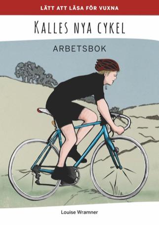Lätt att läsa för vuxna (röd): Kalles nya cykel, arbetsbok