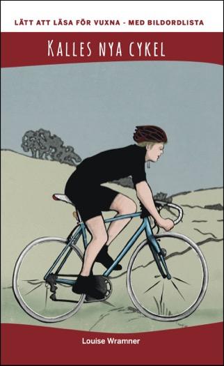 Lätt att läsa för vuxna (röd): Kalles nya cykel, med bildordlista