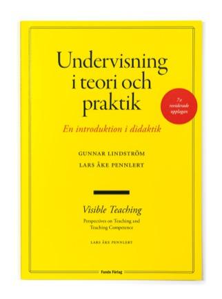 Undervisning i teori och praktik - en introduktion i didaktik 7:e uppl