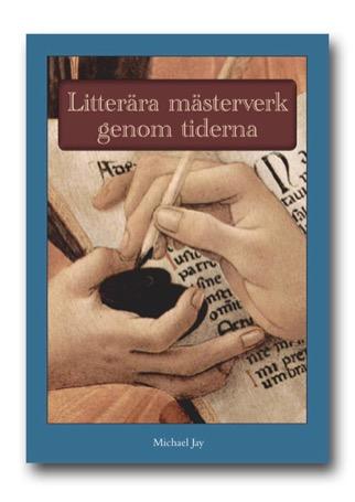 Litterära mästerverk genom tiderna, Litteraturhistoria för Gymnasieskolan