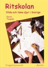 Ritskolan - Vilda och tama djur i Sverige Kopieringsunderlag