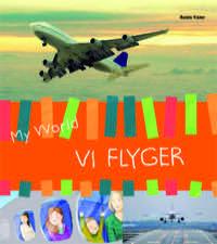 My world: vi flyger