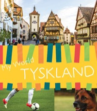 MY WORLD: TYSKLAND