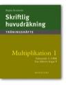 Skriftlig huvudräkning Multiplikation 1 Träningshäften 5-pack