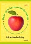 Hem- och konsumentkunskap åk 7-9 Lärarhandledning