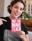 Vykort: Only the brave teach, 5-pack