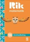 Rik matematik 1A Lärarhandledning, bok + digitala resurser