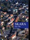 Skara III : efter 1900
