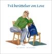 Två berättelser om Love