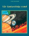 Vår fantastiska rymd