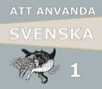 Att använda svenska 1