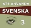Att använda svenska 3
