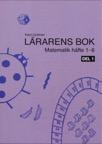 Matematik 1-6 Lärarens Bok 1
