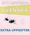 Att använda svenska 2 Extrauppgifter