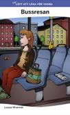 Mer lätt att läsa för vuxna: Bussresan