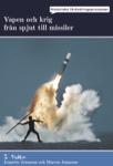 I tiden - Vapen och krig, från spjut till missiler