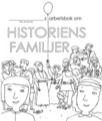 Nyfiken på historiens familjer - Arbetsbok