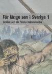 För länge sen i Sverige 1 - Istiden och de första människorna