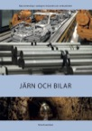 Industrier och verksamheter: Järn och bilar