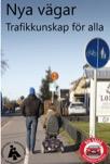 Nya vägar, trafikkunskap för alla