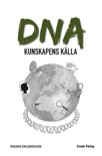 DNA - kunskapens källa