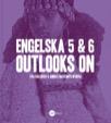 Engelska 5 & 6 - Outlooks on
