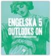Engelska 5 - Outlooks on