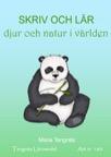 Skriv och lär - djur och natur i världen