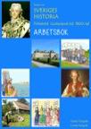 Boken om Sveriges historia - Frihetstid Gustav.tid 1800-tal - ARBETSBOK